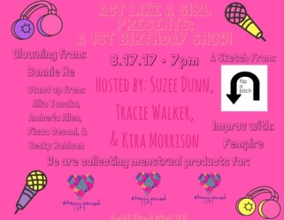 The Act Like a Girl One Year Anniversary Show!